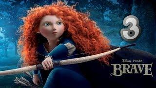 Храбрая сердцем (Brave) Часть 3