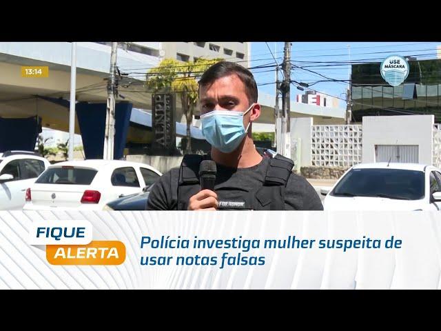 Polícia investiga mulher suspeita de usar notas falsas em farmácias de Maceió