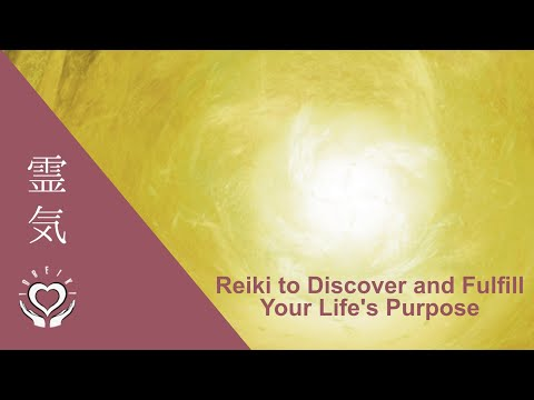 Reiki to Discover and Fulfill Your Life's Purpose | Energy Healing