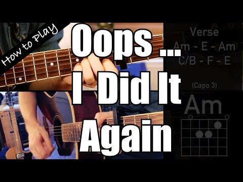 7.5 MB) Oops I Did It Again Chords - Free Download MP3