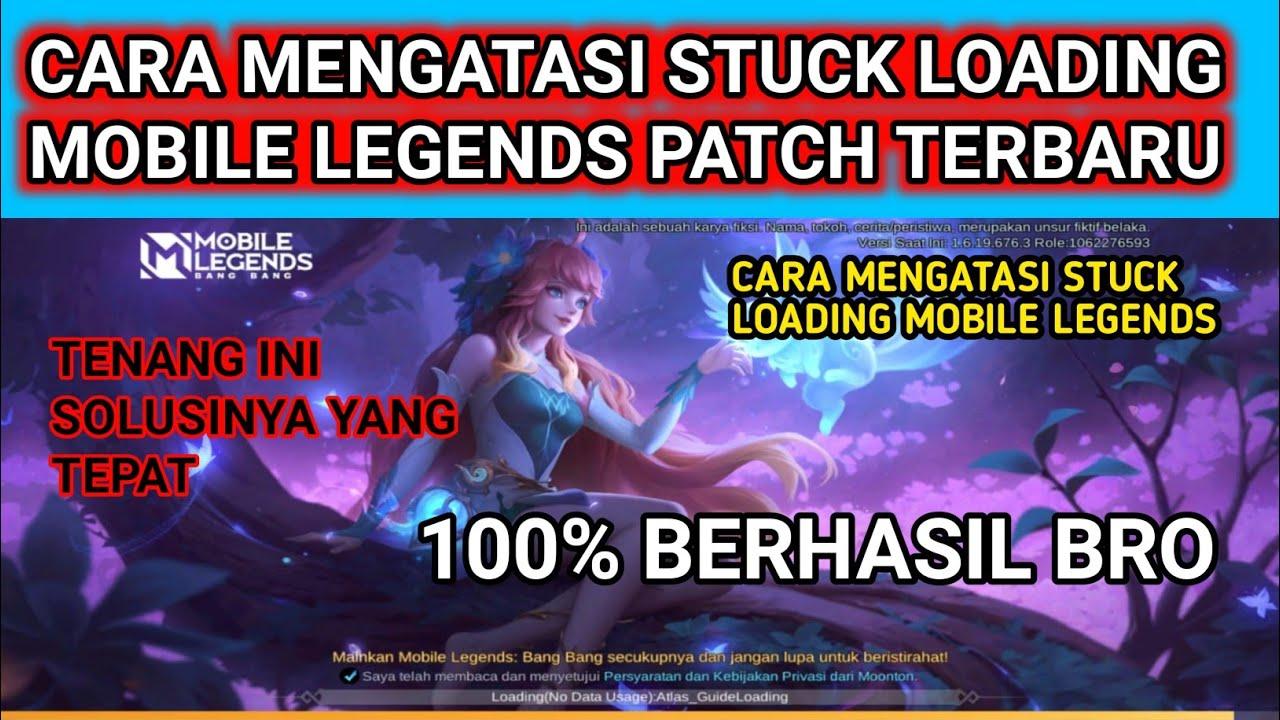 cara mengatasi mobile legend stuck di loading - cara mengatasi ml stuck di loading