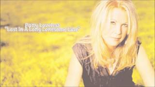 Watch Patty Loveless Last In A Long Lonesome Line video