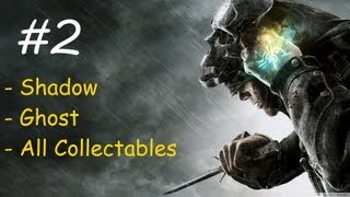 """Dishonored"", HD walkthrough (Very Hard + Shadow + Ghost + All collectables), Mission 1: Dishonored"