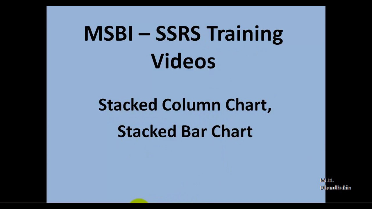 MSBI - SSRS - Stacked Column Chart, Stacked Bar Chart