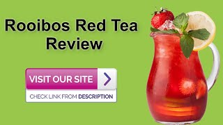 How Much Rooibos Tea Should I Drink A Day - Rooibos Tea Review