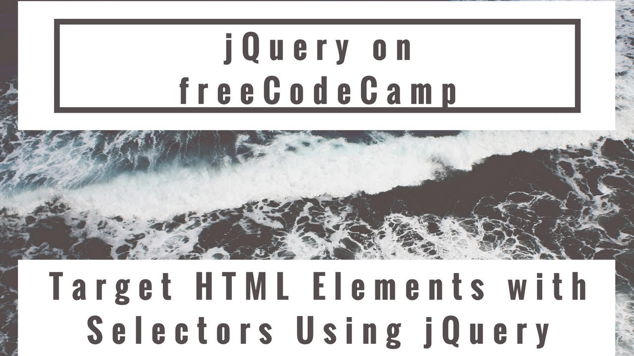 Target HTML Elements with Selectors Using jQuery, jQuery in freeCodeCamp