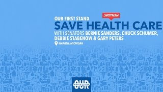 Our First Stand Rally With Bernie Sanders, Chuck Schumer, Debbie Stabenow and Gary Peters