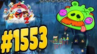 Angry Birds 2-Pig city Pigsburgh Foreman Pig Level 1553 Three Star Walkthrough