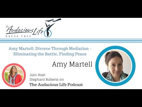 Divorce Through Mediation Eliminating the Battle Finding Peace with Amy Martell