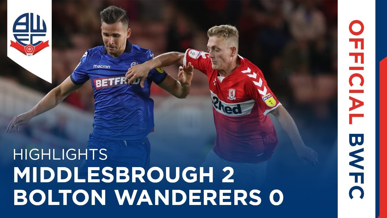 HIGHLIGHTS   Middlesbrough 2-0 Bolton Wanderers