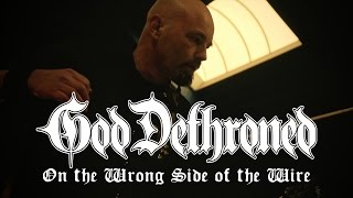 Скачать God Dethroned On The Wrong Side Of The Wire OFFICIAL VIDEO