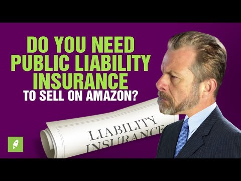 DO YOU NEED PUBLIC LIABILITY INSURANCE TO SELL ON AMAZON
