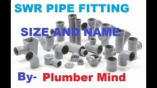 SWR PIPE FITTING NAME AND SIZE KI JANKARI BY PLUMBER MIND