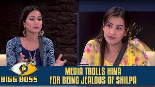 Bigg Boss 11 | Media TROLLS Hina for being JEALOUS of Shilpa