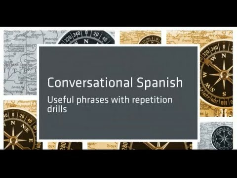 Conversational Spanish 14: Spanish useful phrases.