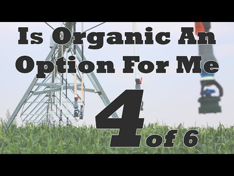 Is Organic An Option For Me: Part 4 of 6