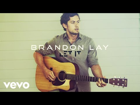 Brandon Lay - Let It (Audio)