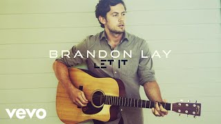 Brandon Lay Let It Audio.mp3