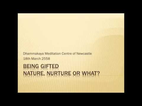 Being Gifted - Nature, Nurture or What?