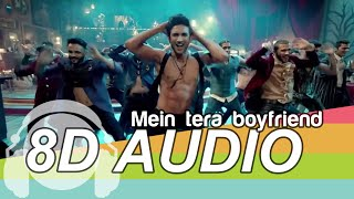 Main Tera Boyfriend 8D Audio Song - Raabta |  Sushant Singh Rajput | Kriti Sanon | Bass Boosted