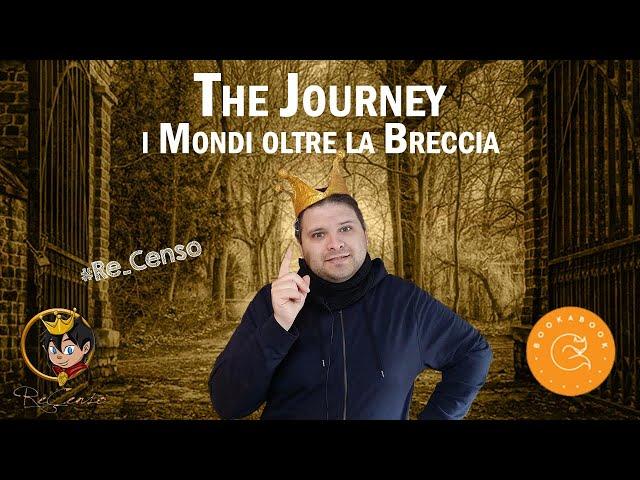 @Re_Censo #304 Un LIBRO in CROWDFUNDING? The Journey, i Mondi oltre la Breccia!