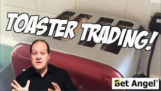 Betfair trading - How a Toaster can help you trade better