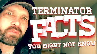 Terminator facts you might not know!