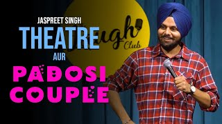 Theatre Aur Padosi Couple | Jaspreet Singh Stand Up Comedy