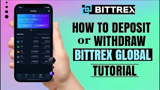 How to DEPOSIT or WITHDRAW on BITTREX GLOBAL Crypto Exchange | Mobile App Tutorial