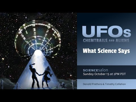 Prothero & Callahan: UFOs, Chemtrails, and Aliens: What Science Says (Science Salon # 15)