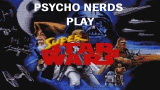 Psycho Nerds Play Super Star Wars