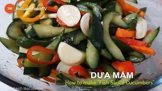 Cách MUỐI DƯA MẮM- Ăn Rồi Là Nhớ Mãi- How to make Fish Sauce Cucumbers-MonngonHoGuom