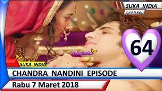 Chandra Nandini Episode 64 ❤ Rabu 7 Maret 2018 ❤ Suka India