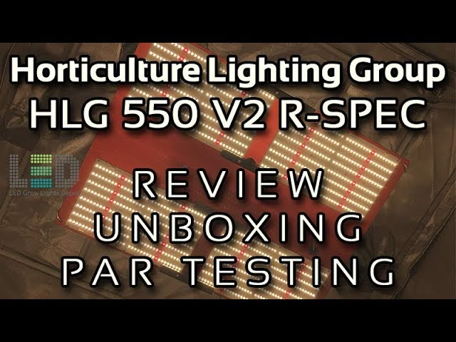 HLG 550 V2 R-Spec LED Grow Light Unboxing, Review, PAR Testing