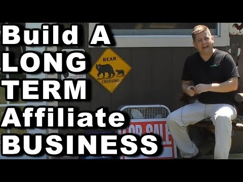 How To Build A Long Term Sustainable Affiliate Marketing Business