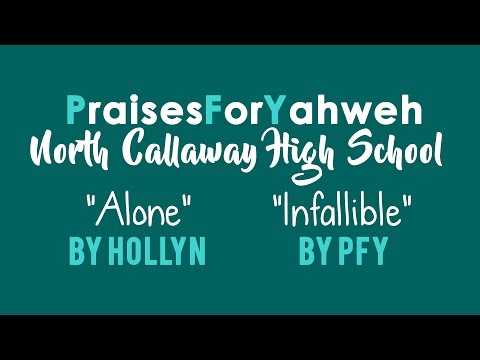 North Callaway High School Gig - Alone by Hollyn + Infallible by PFY
