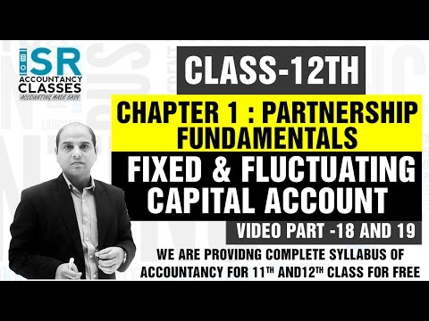 Chapter 1 Partnership (Fixed & Fluctuating Capital Account)  (12th Class) (Part 18 AND19)