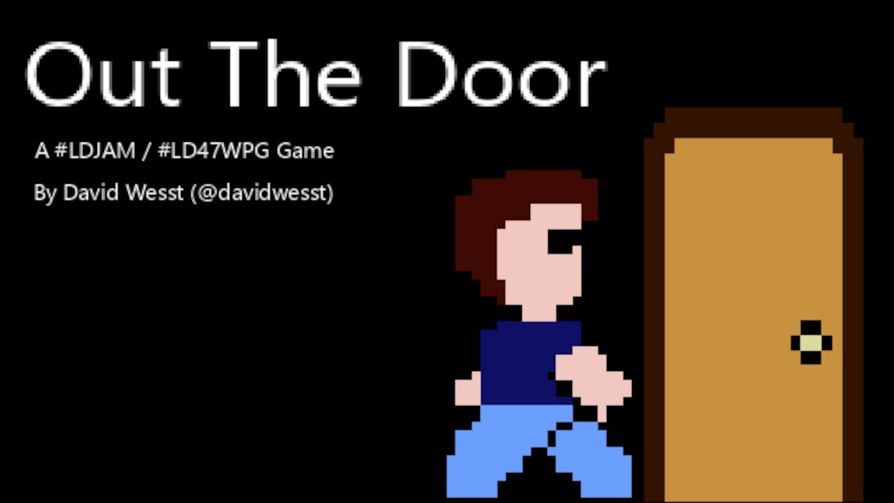 Thumbnail images for OUT THE DOOR a Ludum Dare submission by David Wesst video