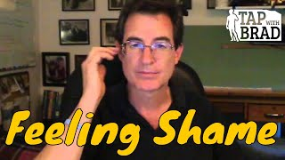 Feeling Shame - Tapping with Brad Yates