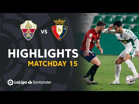 Elche Osasuna Goals And Highlights