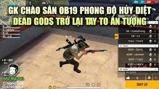 Free Fire | GK Chào Sân OB19 Phong Độ Hủy Diệt - Dead Gods Trở Lại Tay To Ấn Tượng | Rikaki Gaming