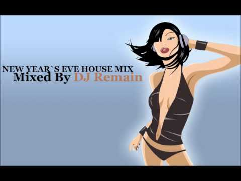 DJ REMAIN - NEW YEARS EVE HOUSE MIX 2010 - 2011