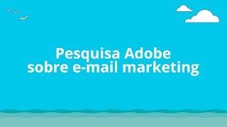 Adobe liberou Pesquisa sobre E-mail Marketing