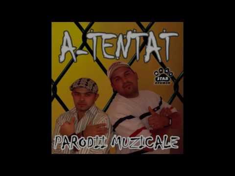A-Tentat - Parodii Muzicale ( Colaj Manele )