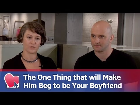 the one thing that will make him beg to be your boyfriend - by mike fiore (for digital romance tv)