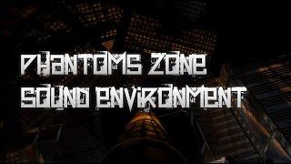 Phantoms Zone: Sound Environment Test