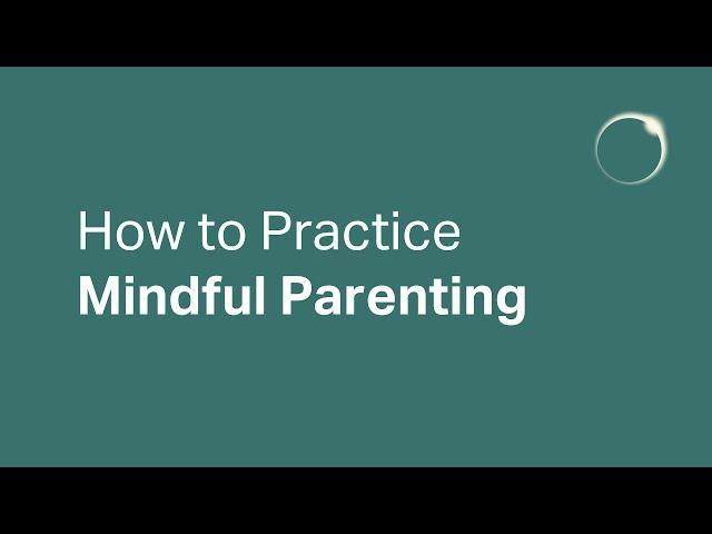 How to Practice Mindful Parenting w/ Dr. Deniz Ahmadinia