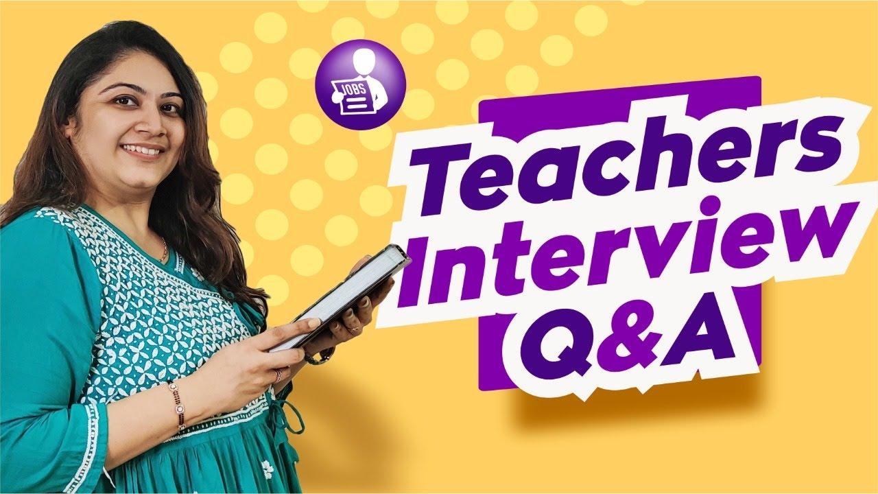 TEACHER INTERVIEW QUESTIONS AND ANSWERS | TEACHERPRENEUR ...