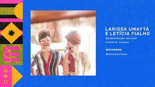 Larissa Umaytá e Letícia Fialho - Apresentação musical