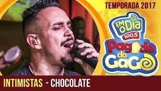 Chocolate - Intimistas (Pagode do Gago)